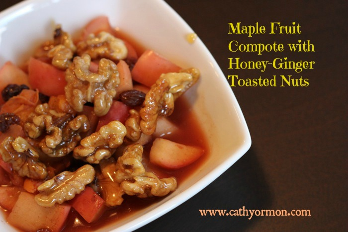 Maple Fruit Compote with Honey-Ginger Toasted Nuts - Your ...